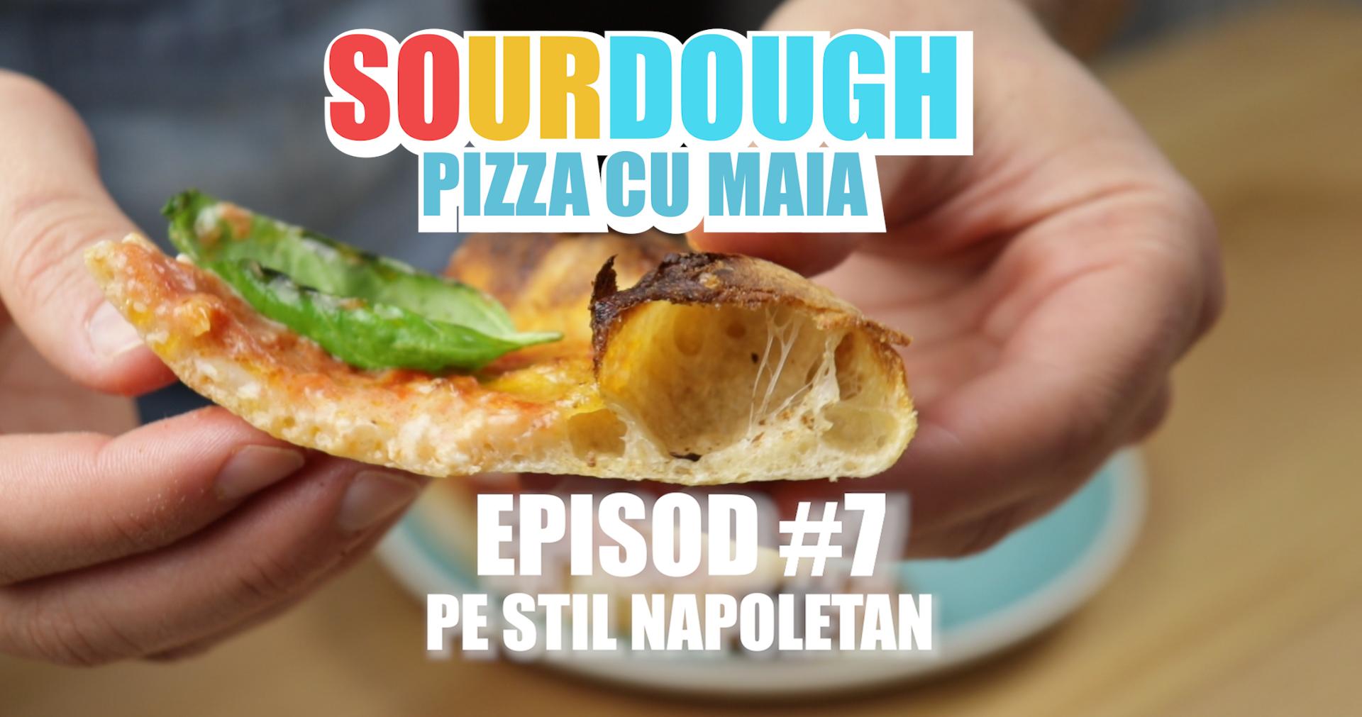 Pizza cu maia homemade, pe stil napoletan